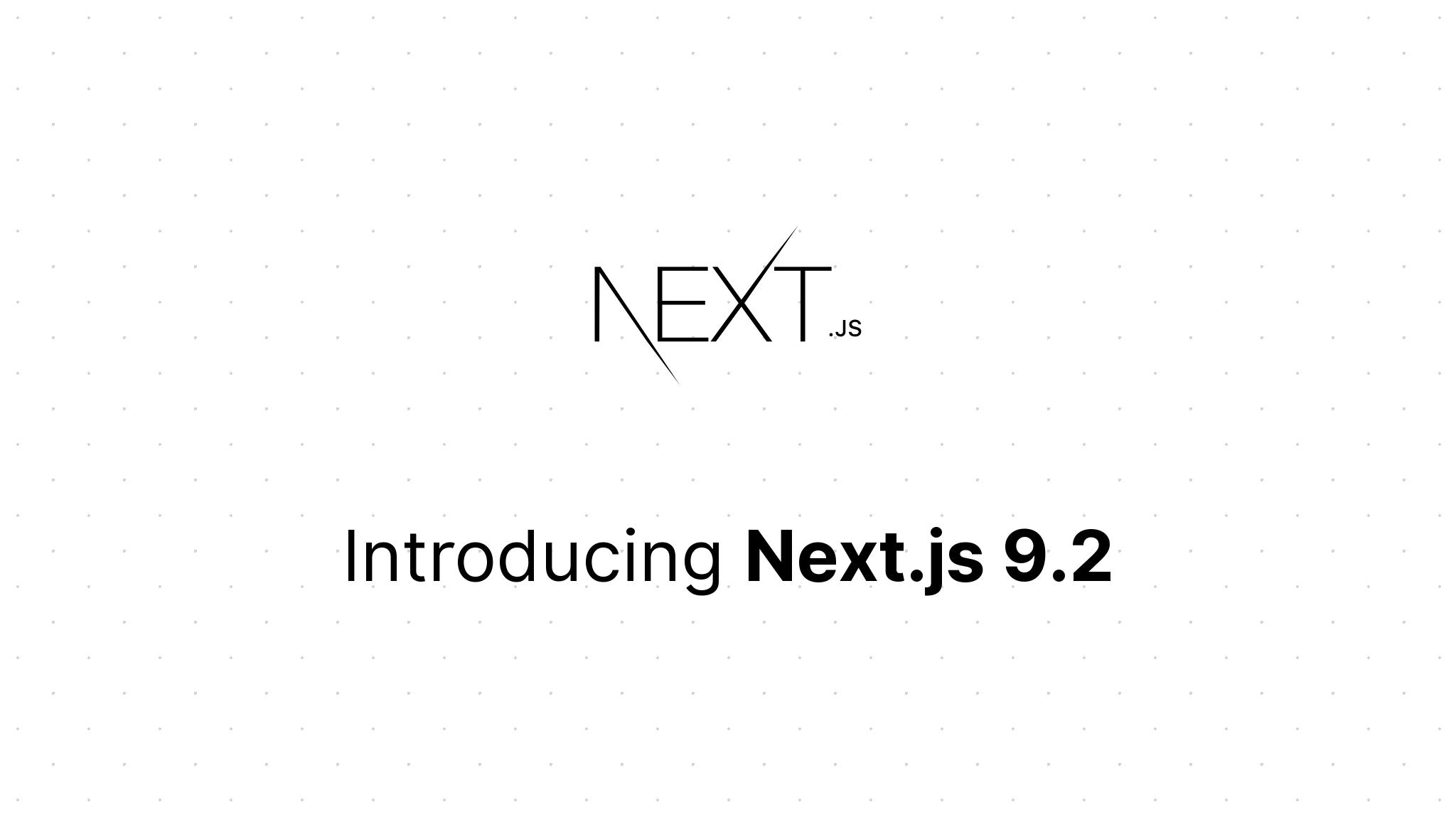 Next.js 9.2