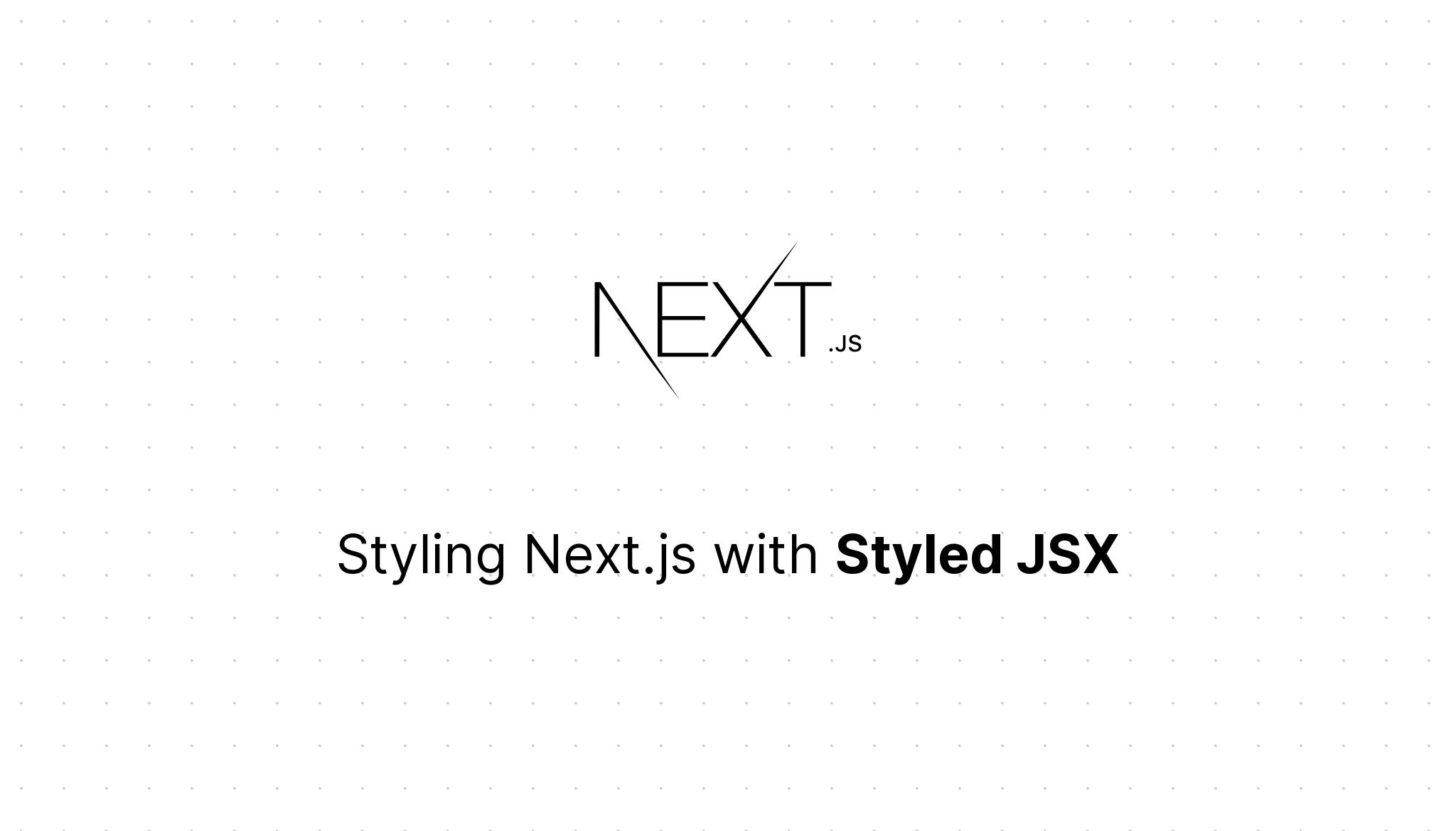 Blog - Styling Next js with Styled JSX | Next js
