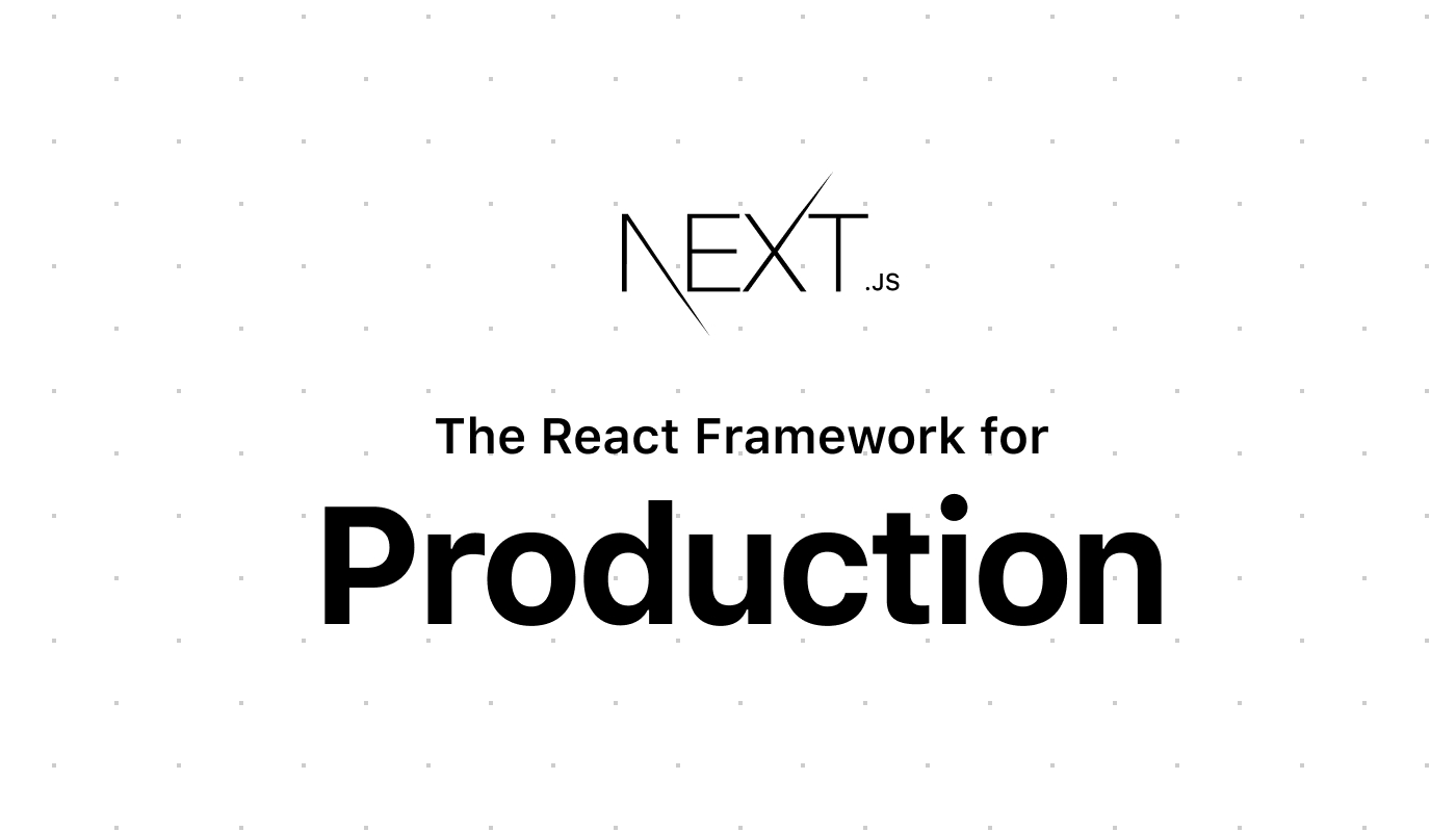 Next js - The React Framework